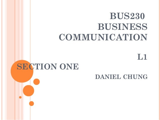 BUS230 BUSINESS COMMUNICATION L1 SECTION ONE DANIEL CHUNG
