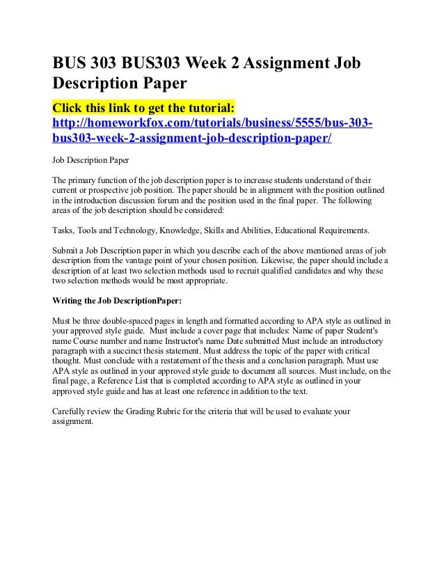bus303 job description Bus 303 is a online tutorial store we provides bus 303 week 3 assignment  performance  bus 303 week 2 assignment job description paper (2 papers.