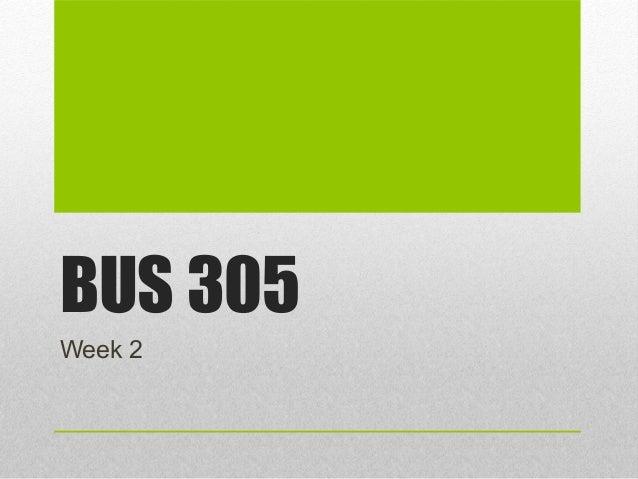 BUS 305 Week 2