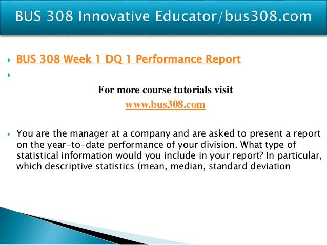 bus 308 statistics for managers What sets the standard normal distribution apart from all others.