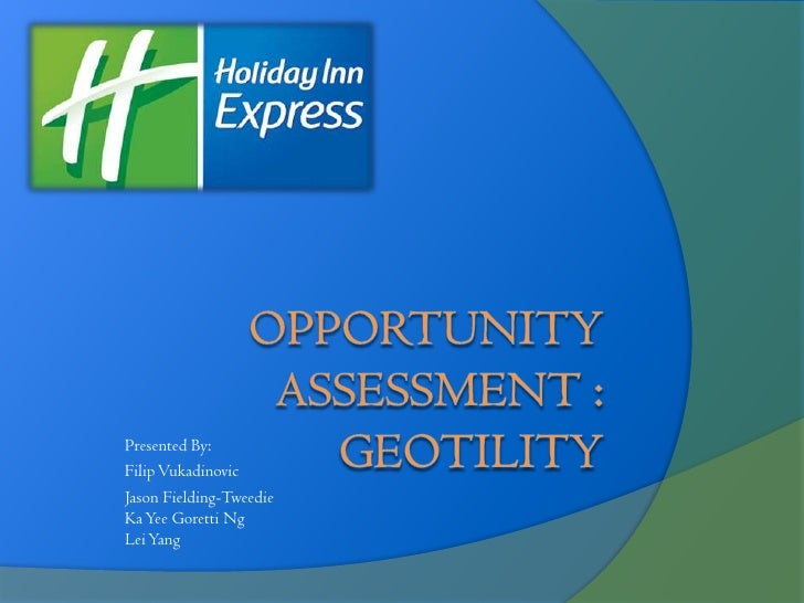 Opportunity Assessment : Geotility<br />Presented By: <br />FilipVukadinovic<br />Jason Fielding-TweedieKa Yee Goretti Ng...