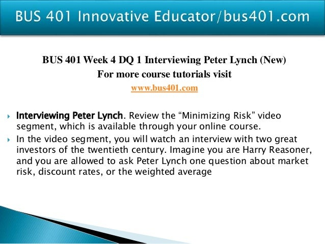 bus 401 week 4 journal risk Managing risk bus 401 week 4 dq 1 interviewing peter lynch bus 401 week 4 dq 2 cost of capital bus 401 week 4 journal risk and return bus 401 week 5 dq 1 ratio analysis&nbsp.