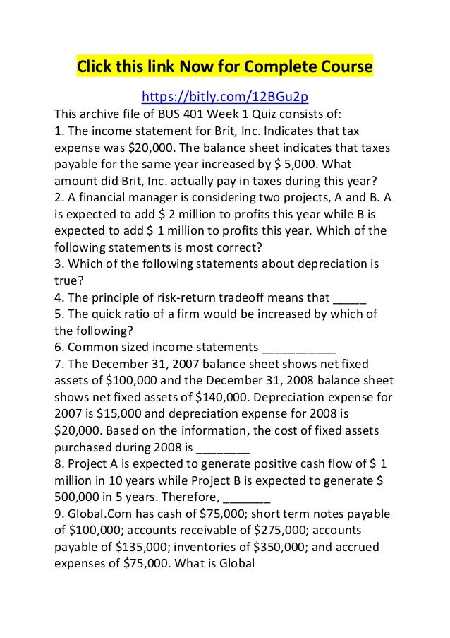 Click this link Now for Complete Course  https://bitly.com/12BGu2p  This archive file of BUS 401 Week 1 Quiz consists of: ...