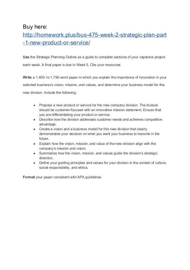 bus 475 week 2 homework Bus 475 week 3 strategic plan part 2 swot analysis paper (buy here:.