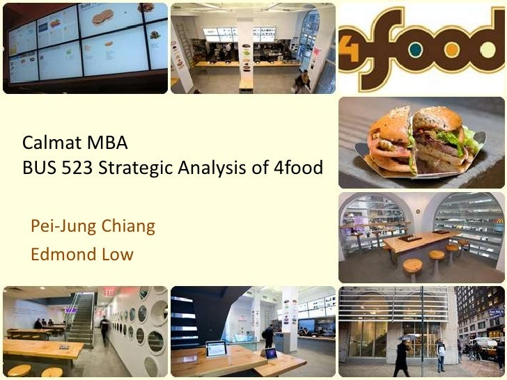 Calmat MBABUS 523 Strategic Analysis of 4food<br />Pei-Jung Chiang<br />Edmond Low<br />