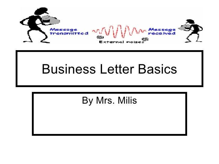 Business Letter Basics By Mrs. Milis