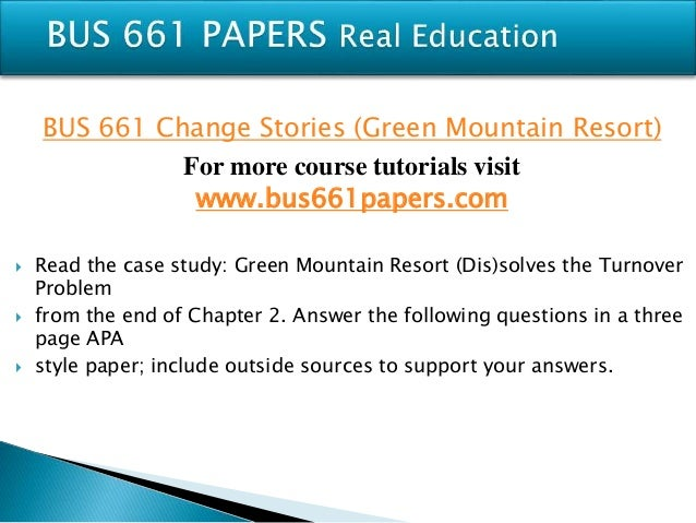 case study green mountain resort dis solves the turnover problem Green mountain resort dissolves the turnover problem essay 677 words dec   choose another change image and apply it to the turnover problem to what  new  essay blue mountain resorts case study blue mountain.