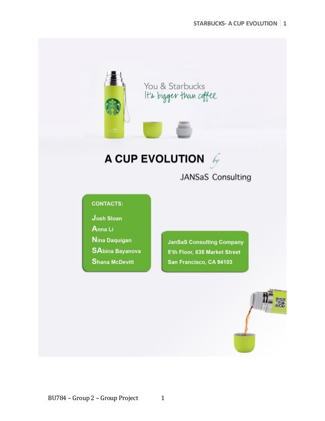 STARBUCKS- A CUP EVOLUTION 1BU784 – Group 2 – Group Project   1