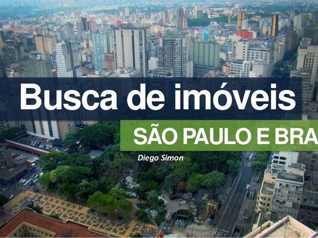 Busca de imóveis      SÃO PAULO E BRAS      Diego Simon