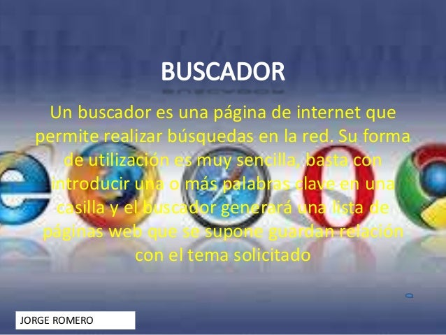 Un buscador es una página de internet que  permite realizar búsquedas en la red. Su forma  de utilización es muy sencilla,...