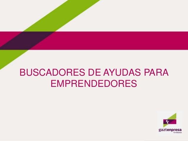 BUSCADORES DE AYUDAS PARA EMPRENDEDORES