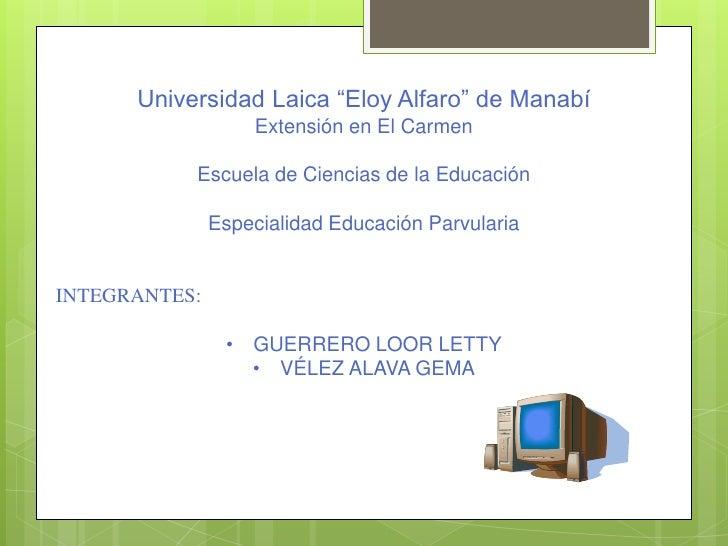"""Universidad Laica """"Eloy Alfaro"""" de Manabí<br />Extensión en El Carmen<br />Escuela de Ciencias de la Educación<br />Especi..."""