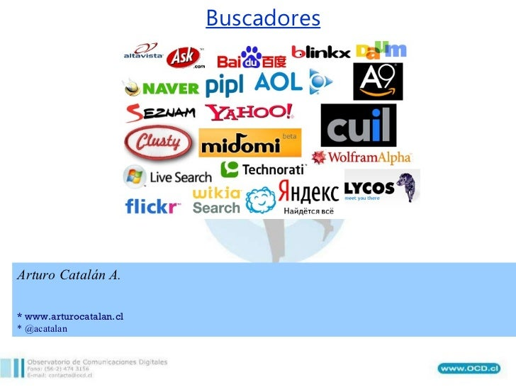 Buscadores Arturo Catalán A. * www.arturocatalan.cl * @acatalan