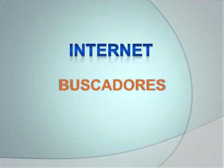 INTERNET<br />BUSCADORES<br />