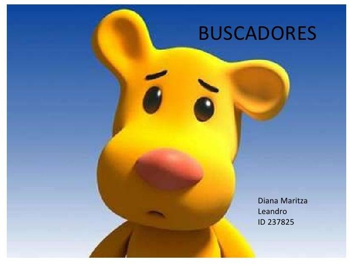 BUSCADORES     Diana Maritza     Leandro     ID 237825