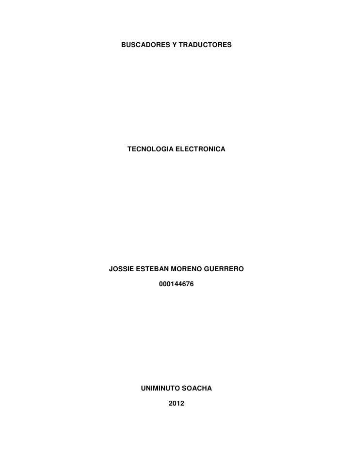 BUSCADORES Y TRADUCTORES    TECNOLOGIA ELECTRONICAJOSSIE ESTEBAN MORENO GUERRERO           000144676       UNIMINUTO SOACH...