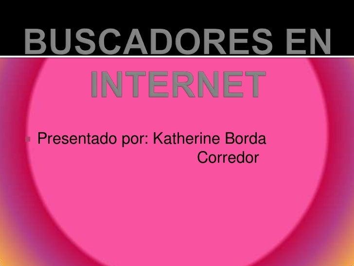    Presentado por: Katherine Borda                          Corredor