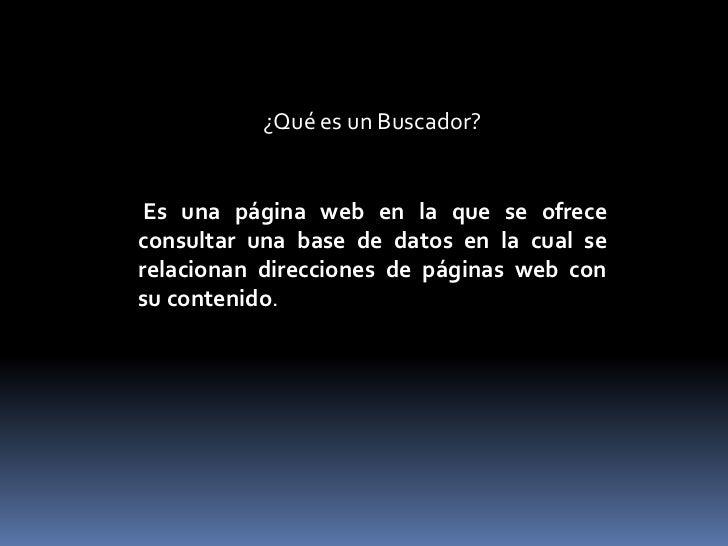 B Uscadores De La Web Slide 3