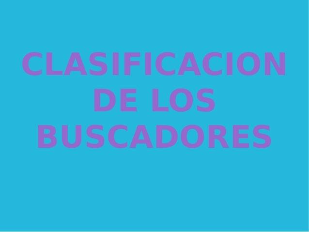 CLASIFICACION DE LOS BUSCADORES