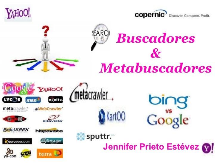 Buscadores & Metabuscadores Jennifer Prieto Estévez