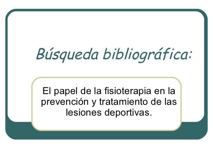 Búsqueda bibliográfica: El papel de la fisioterapia en la prevención y tratamiento de las lesiones deportivas.