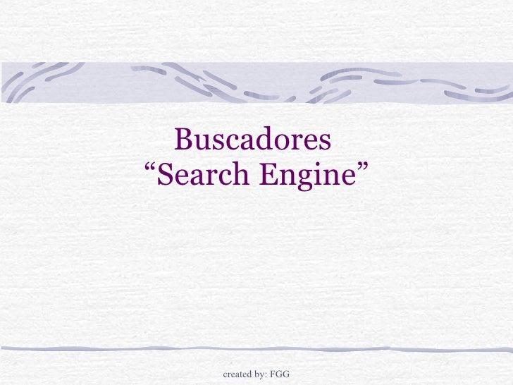 "Buscadores  ""Search Engine"""