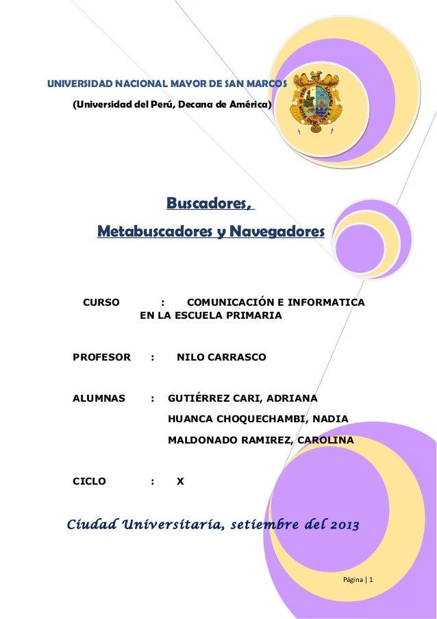 UNIVERSIDAD NACIONAL MAYOR DE SAN MARCOS (Universidad del Perú, Decana de América)  Buscadores, Metabuscadores y Navegador...