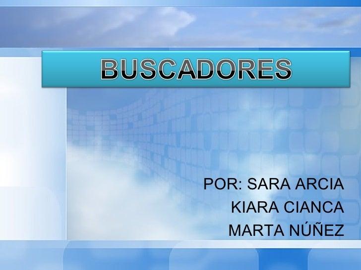POR: SARA ARCIA  KIARA CIANCA  MARTA NÚÑEZ