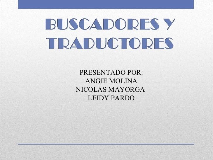 PRESENTADO POR:  ANGIE MOLINANICOLAS MAYORGA   LEIDY PARDO
