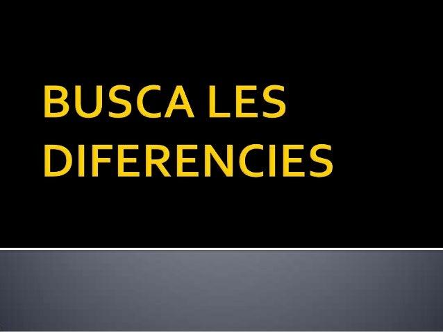 Busca les diferencies