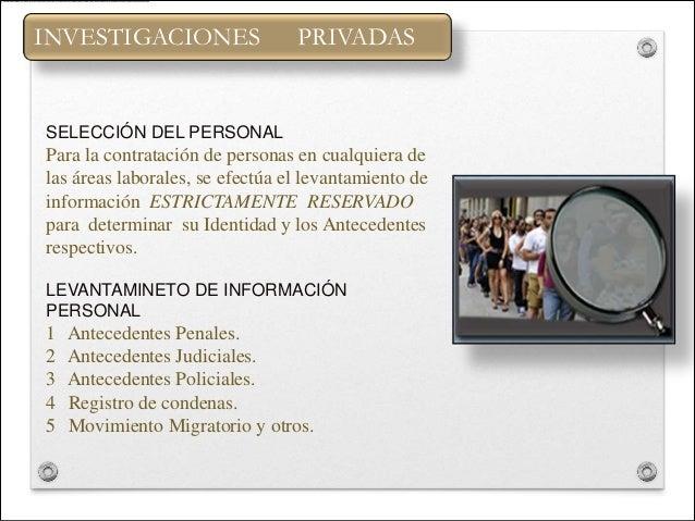 INVESTIGACIONES                  PRIVADASSELECCIÓN DEL PERSONALPara la contratación de personas en cualquiera delas áreas ...