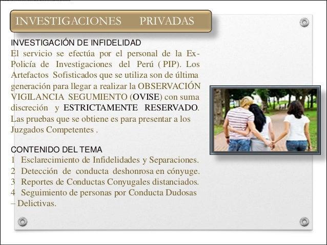 INVESTIGACIONES                   PRIVADASINVESTIGACIÓN DE INFIDELIDADEl servicio se efectúa por el personal de la Ex-Poli...