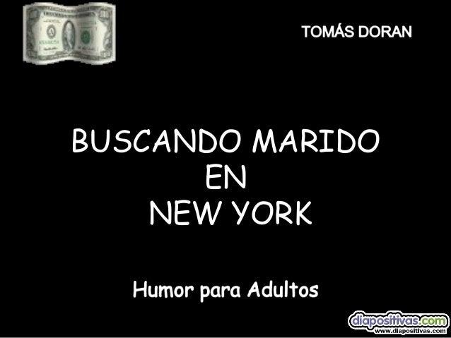 BUSCANDO MARIDO      EN    NEW YORK