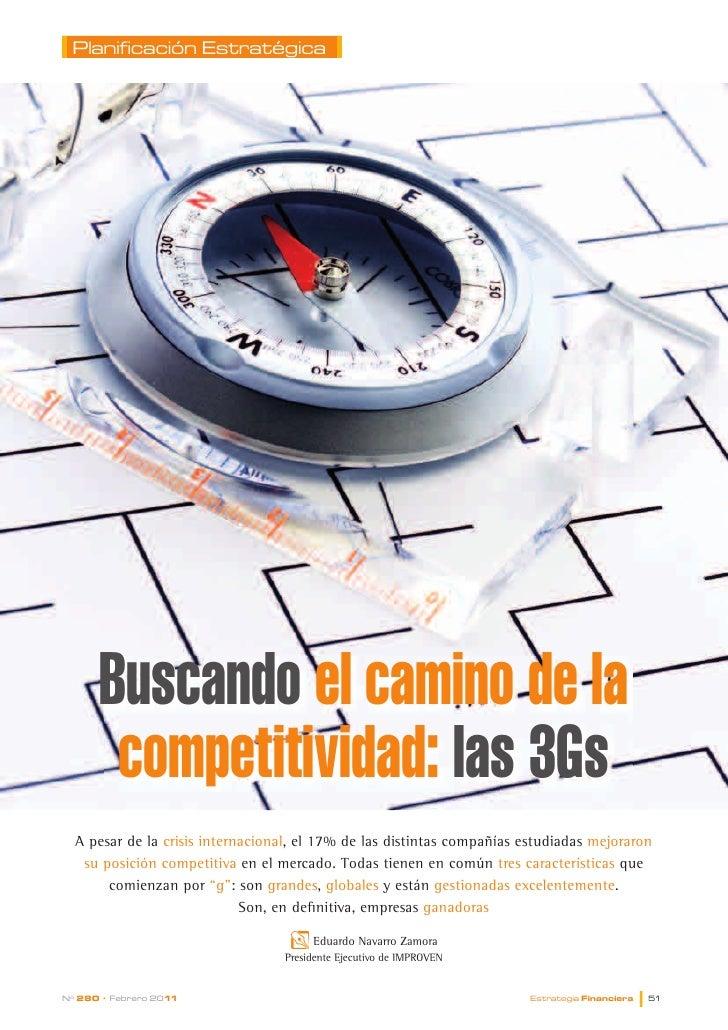 Planificación Estratégica      Buscando el camino de la       competitividad: las 3Gs  A pesar de la crisis internacional,...