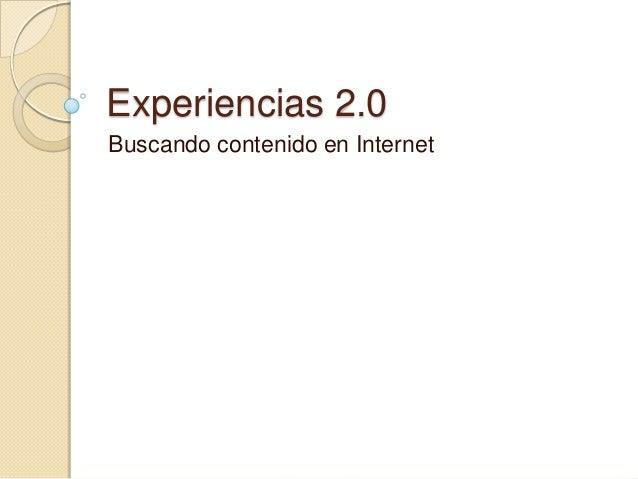 Experiencias 2.0Buscando contenido en Internet