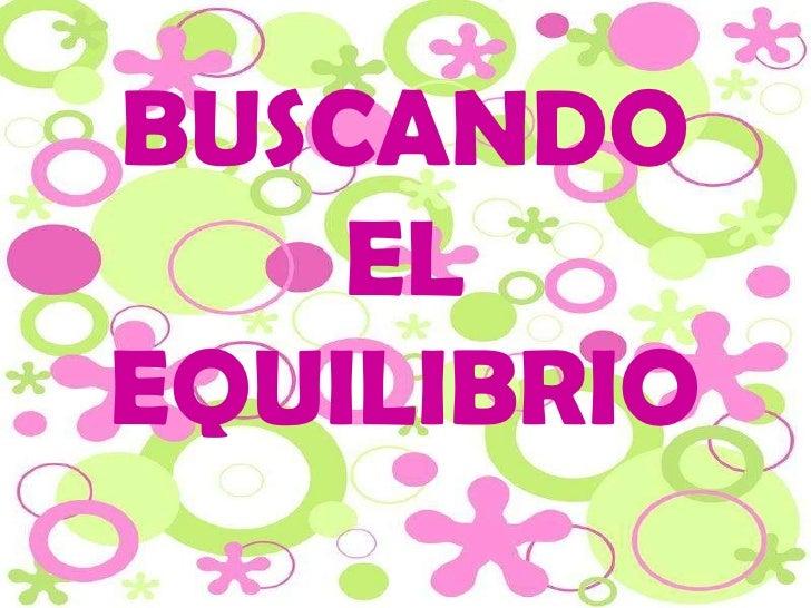 BUSCANDO    ELEQUILIBRIO