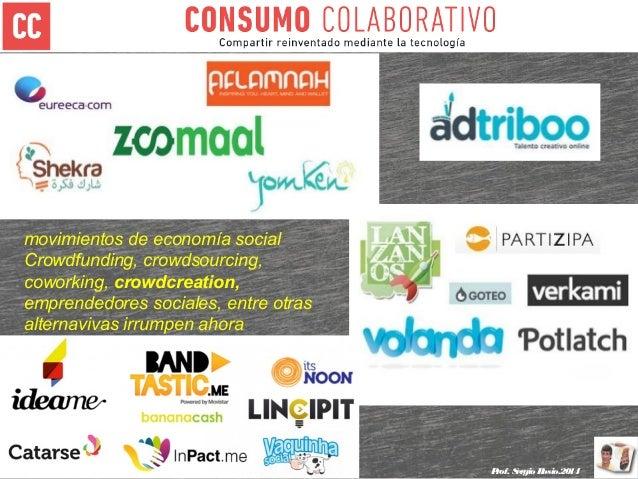 movimientos de economía social Crowdfunding, crowdsourcing, coworking, crowdcreation, emprendedores sociales, entre otras ...