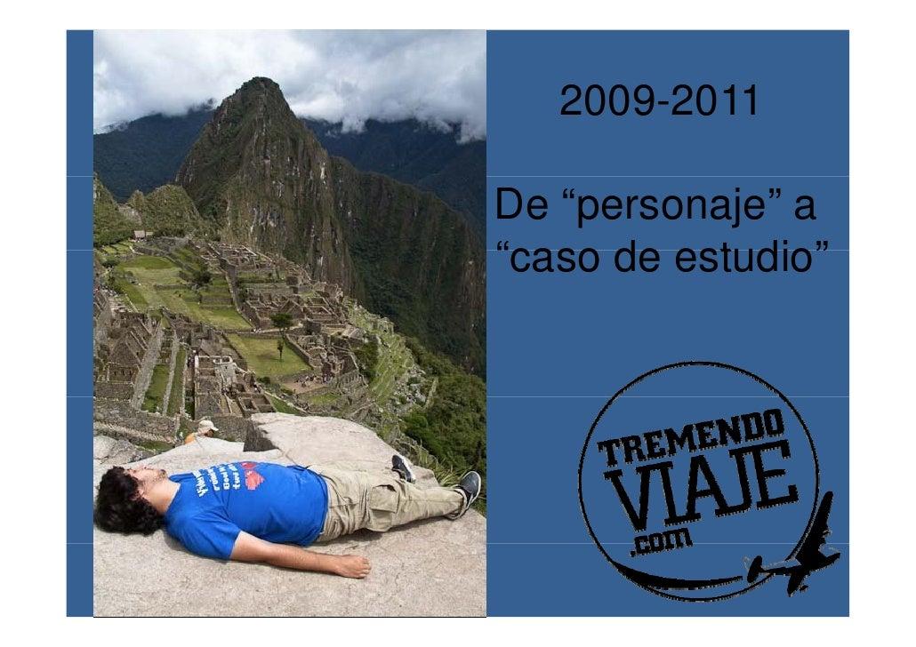"""2009-2011De """"personaje"""" a""""caso de estudio"""" caso"""