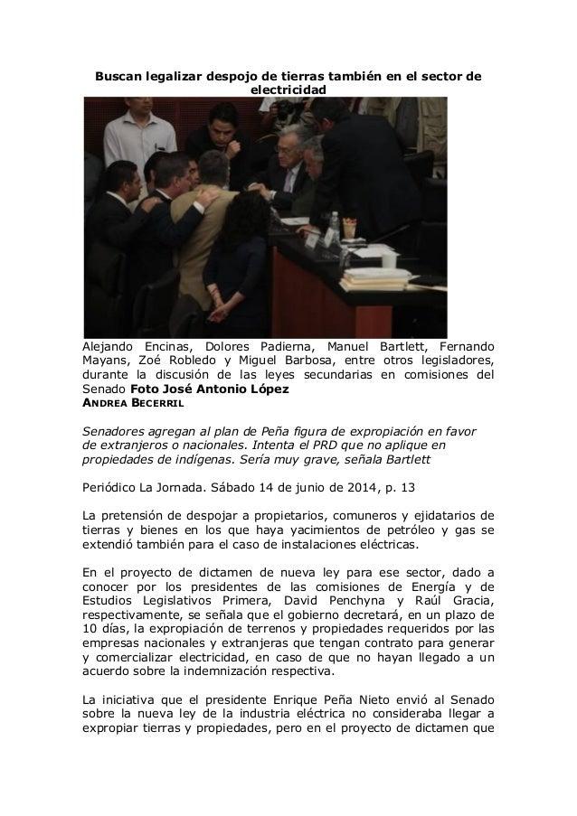 Buscan legalizar despojo de tierras también en el sector de electricidad Alejando Encinas, Dolores Padierna, Manuel Bartle...