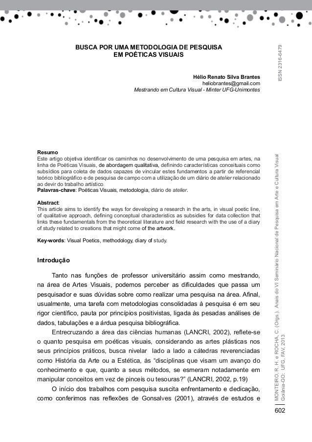 602 ISSN2316-6479 Monteiro,R.H.eRocha,C.(Orgs.).AnaisdoVISeminárioNacionaldePesquisaemArteeCulturaVisual Goiânia-GO:UFG,FA...