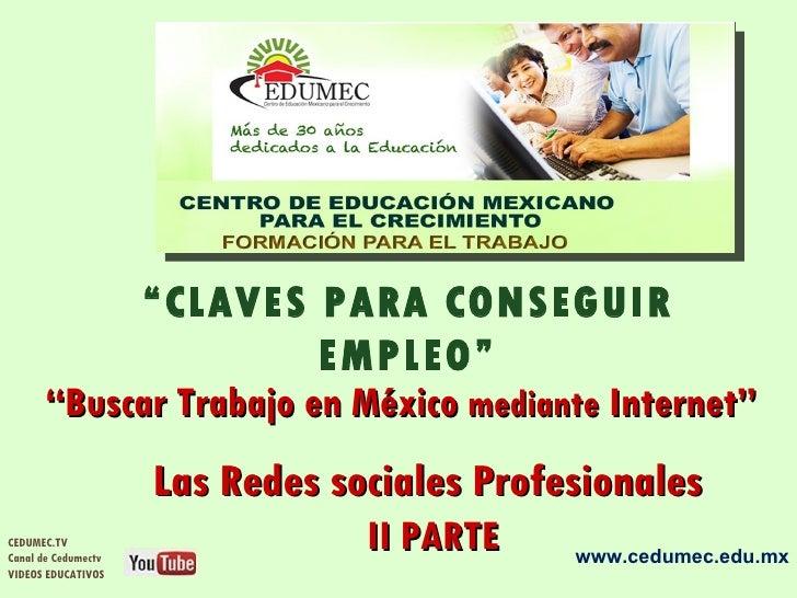 """""""CLAVES PARA CONSEGUIR                       EMPLEO""""      """"Buscar Trabajo en México mediante Internet""""                    ..."""