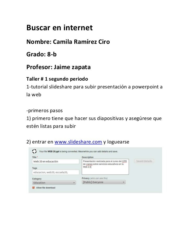 Buscar en internet<br />Nombre: Camila Ramírez Ciro<br />Grado: 8-b<br />Profesor: Jaime zapata<br />Taller # 1 segundo pe...