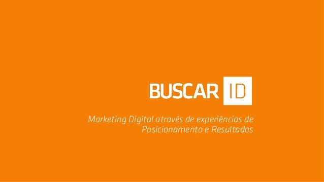 Marketing Digital através de experiências de Posicionamento e Resultados