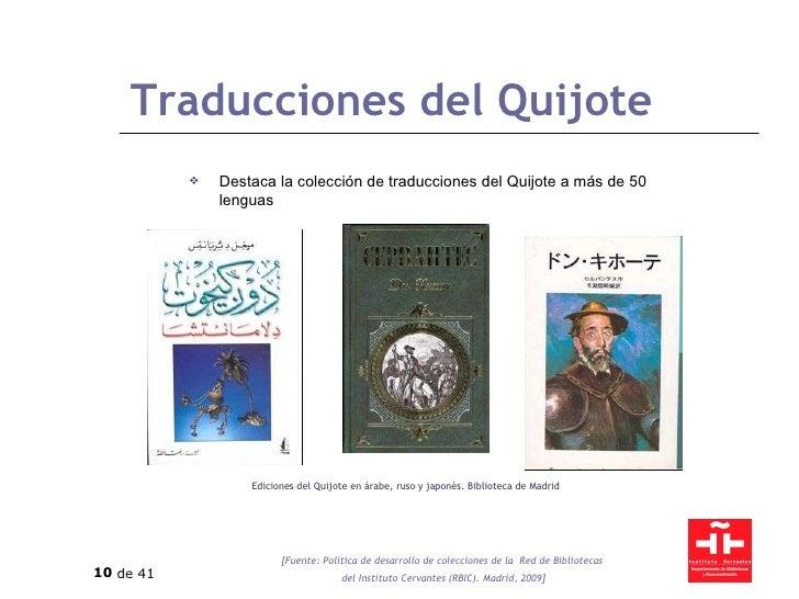 Traducciones del Quijote <ul><li>Destaca la colección de traducciones del Quijote a más de 50 lenguas </li></ul>Ediciones ...