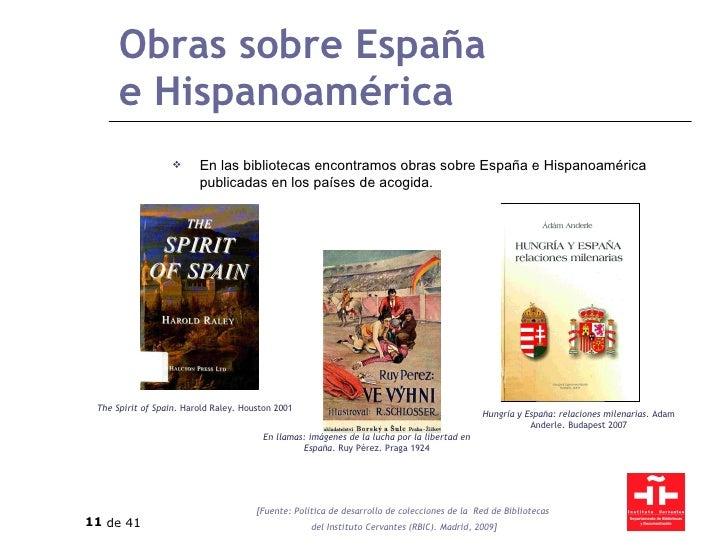 Obras sobre España e Hispanoamérica <ul><li>En las bibliotecas encontramos obras sobre España e Hispanoamérica publicadas ...