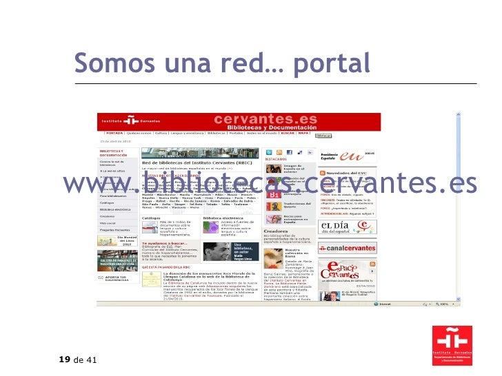Somos una red… portal www.bibliotecas.cervantes.es