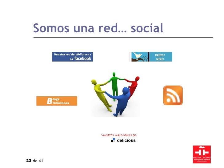 Somos una red… social