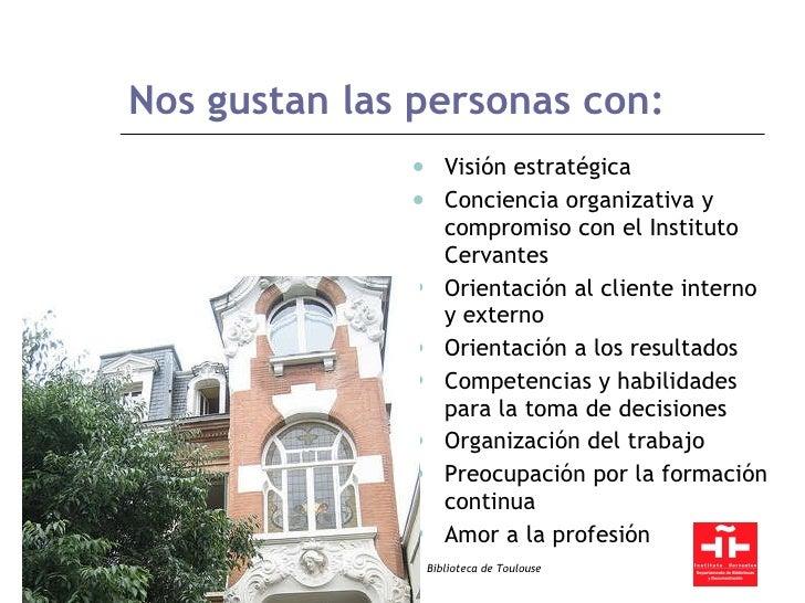 Nos gustan las personas con: <ul><ul><li>Visión estratégica </li></ul></ul><ul><ul><li>Conciencia organizativa y compromis...