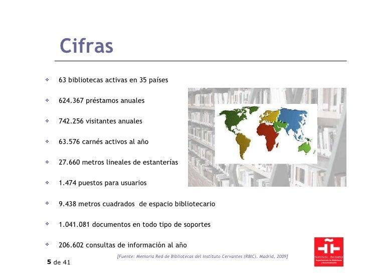 Cifras <ul><li>63 bibliotecas activas en 35 países </li></ul><ul><li>624.367 préstamos anuales </li></ul><ul><li>742.256 v...