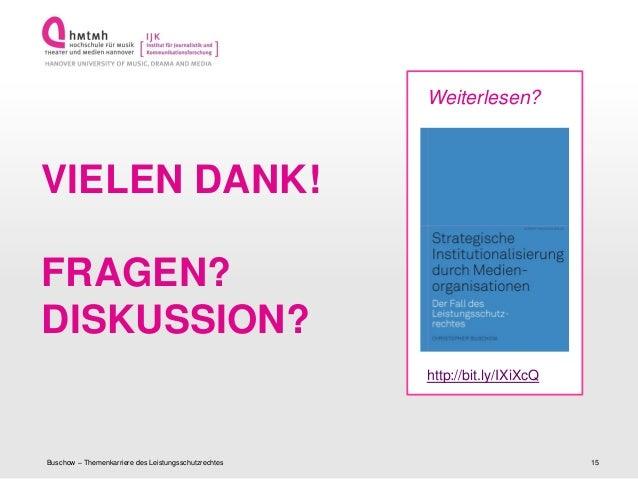 http://www.ijk.hmtm-hannover.deBuschow – Themenkarriere des Leistungsschutzrechtes 15VIELEN DANK!FRAGEN?DISKUSSION?http://...